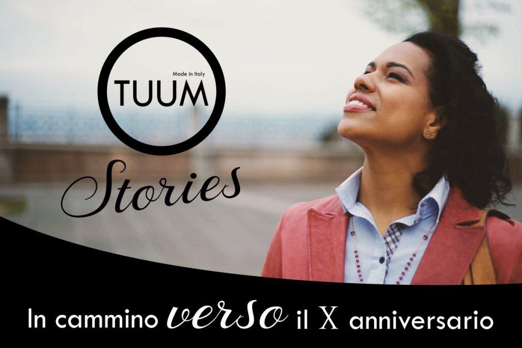 TUUM Stories – In cammino verso i 10 anni di TUUM